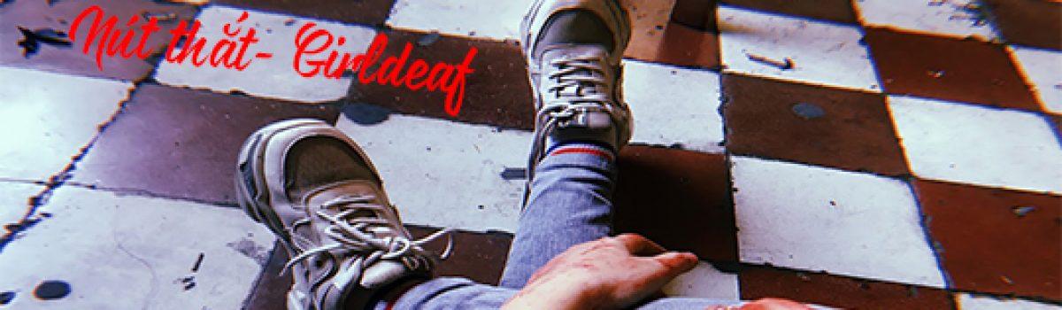 Nút thắt phần 1- Tản văn Girldeaf
